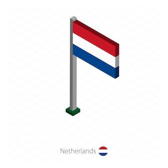 Drapeau néerlandais sur mât en dimension isométrique.