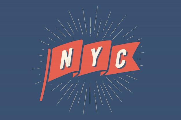 Drapeau de la vieille école avec texte new york city