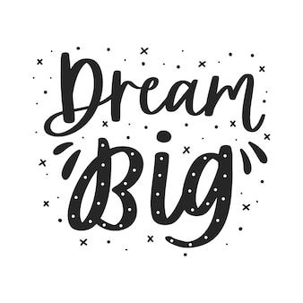 Dream big lettrage quote