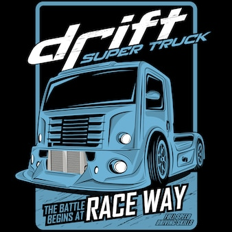 Drift super camion