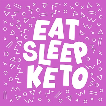 Eat sleep healthy keto diet lettrage