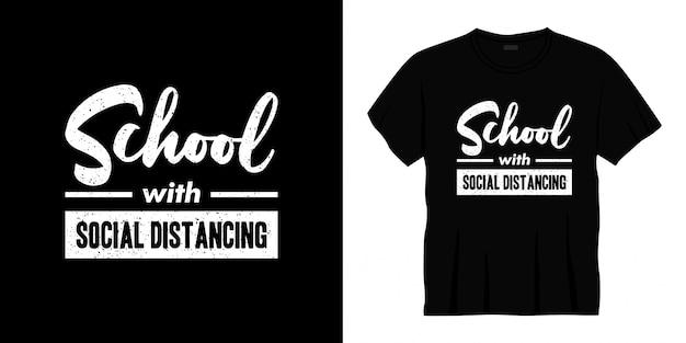École avec conception de t-shirt typographie de distanciation sociale