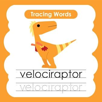 Écriture de mots d'entraînement traçage de l'alphabet v velociraptor