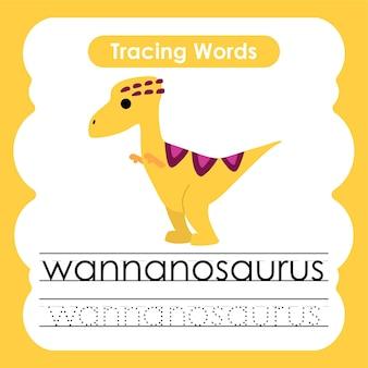 Écriture de mots d'entraînement traçage de l'alphabet w wannanosaurus