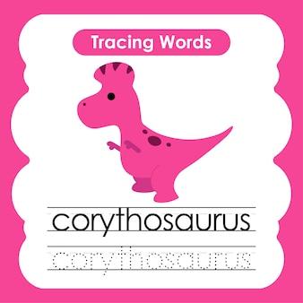 Écriture de mots de pratique alphabet traçage c corythosaurus