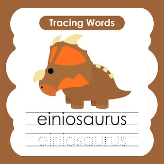 Écriture de mots de pratique alphabet traçage e einiosaurus