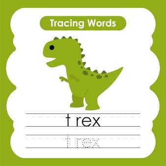 Écriture de mots de pratique alphabet traçage trex