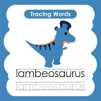 Écriture de mots de pratique alphabet traçant l lambeosaurus