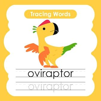 Écriture de mots pratiques traçage de l'alphabet o oviraptor