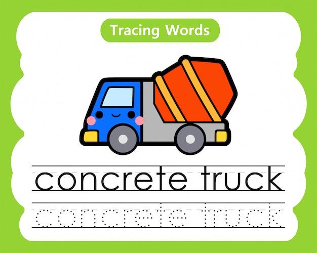 Écriture de mots pratiques: traçage alphabétique c - camion de béton