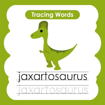 Écriture pratique mots alphabet traçage j jaxartosaurus