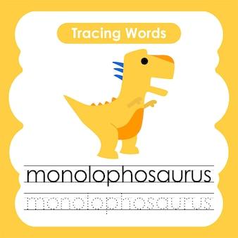 Écriture pratique mots alphabet traçage m monolophosaurus