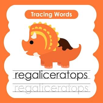 Écriture pratique mots alphabet traçage r regaliceratops