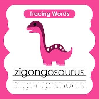 Écriture pratique mots alphabet traçage z zigongosaurus