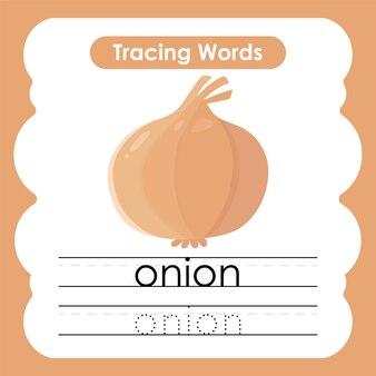 L'écriture pratique des mots de fruits et légumes traçage de l'alphabet avec l'oignon o