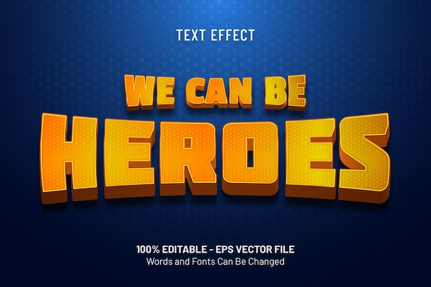 Effet de texte nous pouvons être des héros
