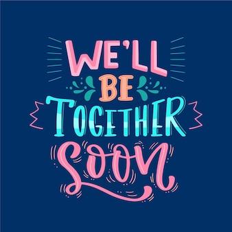 Eh bien être ensemble bientôt concept