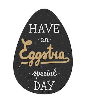Éléments de conception de typographie vectorielle de pâques pour cartes de voeux, invitation, estampes et affiches. lettrage dessiné à la main dans un style vintage, style calligraphie moderne. passez une journée spéciale eggstra dans un œuf noir.