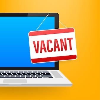 Embauche d'entreprise, recrutement. signe vacant sur écran d'ordinateur portable. illustration vectorielle de stock.