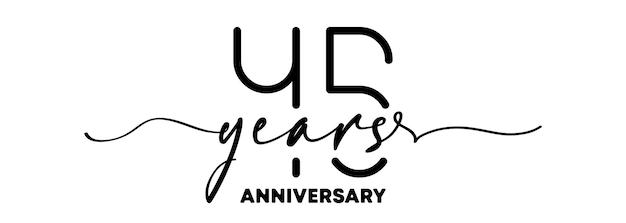 Emblème d'anniversaire de 45 ans. insigne ou étiquette d'anniversaire. 45e élément de conception de célébration et de félicitation. un style de ligne. vecteur eps 10. isolé sur fond.