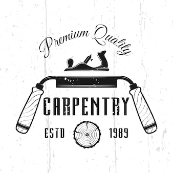 Emblème, insigne, étiquette ou logo vectoriel monochrome de service de menuiserie dans un style vintage isolé sur fond avec des textures amovibles
