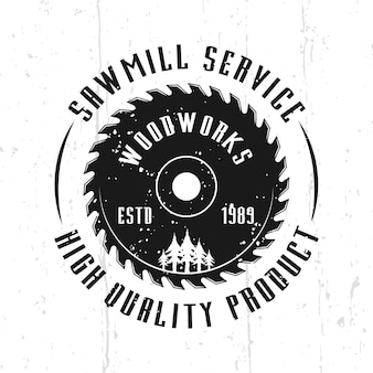 Emblème, insigne, étiquette ou logo vectoriel monochrome de service de scierie dans un style vintage isolé sur fond avec des textures amovibles