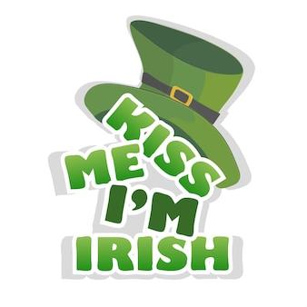 Embrasse-moi, je suis un t-shirt ou une affiche irlandaise avec un chapeau de lutin. pour la célébration de la saint patrick