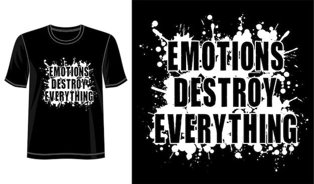 Les émotions détruisent tout