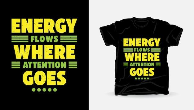 L'énergie circule là où l'attention se porte sur la conception de t-shirts typographiques