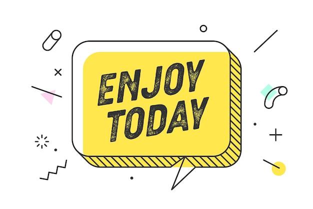 Enjoy today, citation sur la bulle de dialogue