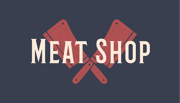 Ensemble d'icônes de couteaux de boucher. silhouette deux couteaux de boucher - cleaver knife, texte typographie meat shop. modèle de logo pour le commerce de la viande - magasin fermier, marché, boucherie ou design. illustration vectorielle