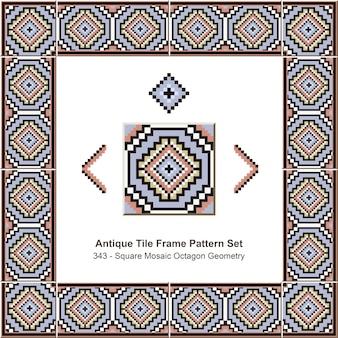Ensemble de motifs de cadre de carreaux anciens, géométrie octogonale carrée en mosaïque