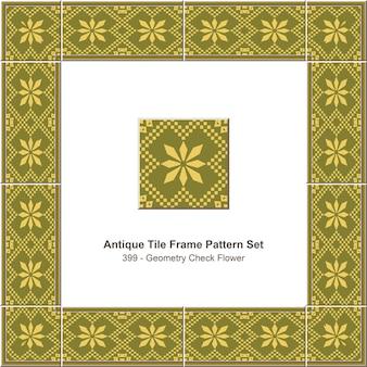 Ensemble de motifs de cadre de carreaux anciens geometry check flower