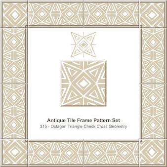 Ensemble de motifs de cadre de carreaux anciens triangle octogonal check cross geometry