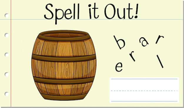 Épeler le mot anglais barrel