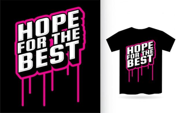 Espoir pour le meilleur design de lettrage moderne pour t-shirt