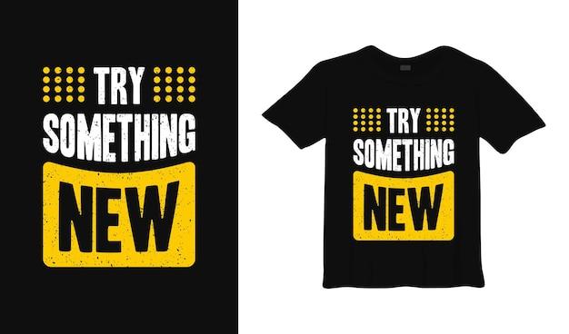 Essayez quelque chose de nouveau design de t-shirt de typographie