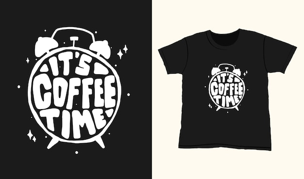 C'est l'heure du café. citation de lettrage de typographie pour la conception de t-shirt. lettrage dessiné à la main