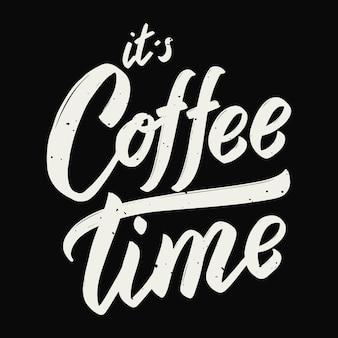 C'est l'heure du café. expression de lettrage dessiné à la main sur fond blanc. élément pour affiche, carte de voeux. illustration