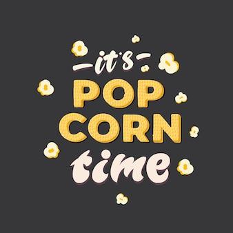 C'est l'heure du pop corn - lettrage.