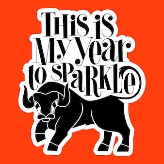 C'est mon année pour briller citation de lettrage dessinée à la main 2021 année du taureau
