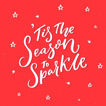 C'est la saison pour briller. citation inspirante sur l'hiver et noël. typographie vectorielle sur fond rouge.