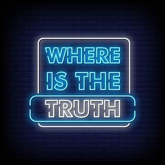 Où est la vérité le style des enseignes au néon