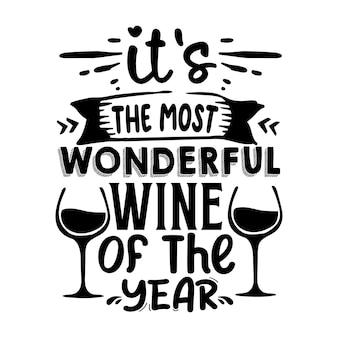 C'est le vin le plus merveilleux de l'année. lettrage premium vector design