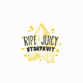 Étiquette d'insigne de carambole fraîche juteuse ou modèle de logo croquis de fruits dessinés à la main avec une typographie ludique p ...