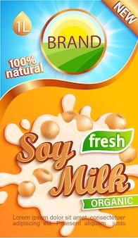 Étiquette de lait de soja pour votre marque. boisson naturelle et fraîche, haricots dans une éclaboussure de lait.