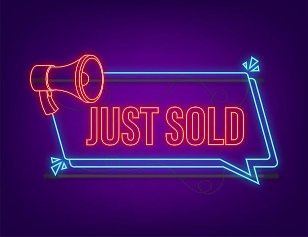 Étiquette de mégaphone vient de vendre une bannière néon sur fond sombre. illustration vectorielle.