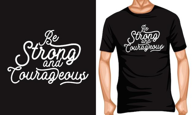 Être fort et courageux lettrage citations de typographie