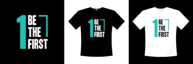Être le premier design de t-shirt de typographie