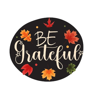 Être reconnaissant. joyeux fond de vacances de thanksgiving avec la chute des feuilles. illustration vectorielle